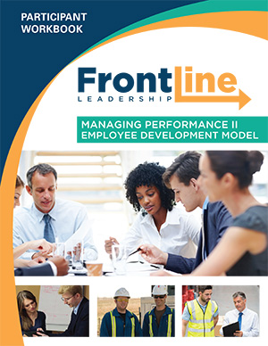 Front Line Leadership: Managing Performance 2 - Employee Development Model